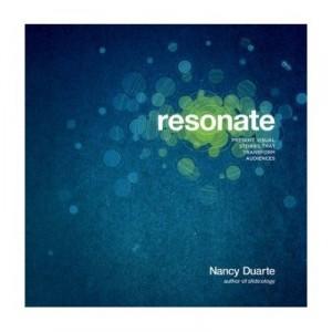 Resonate, a book on presentations by Nancy Duarte